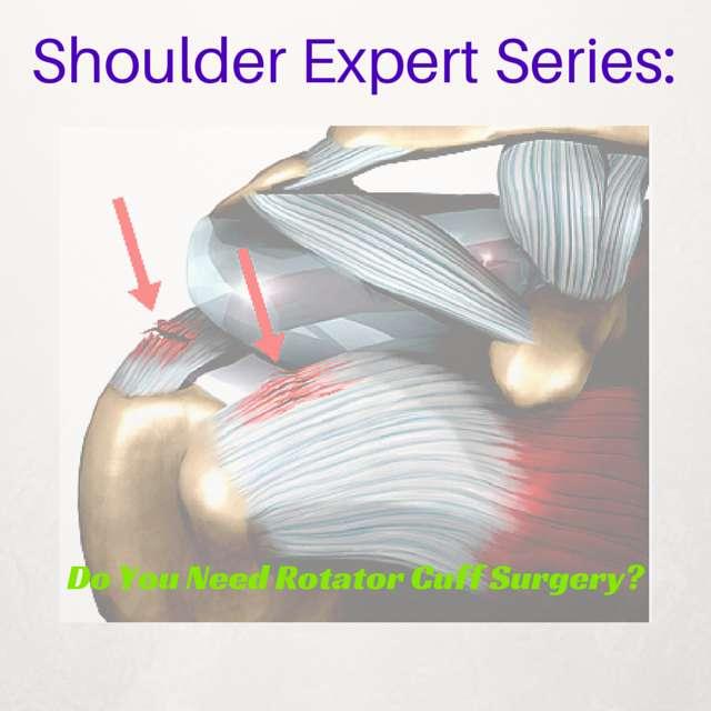 Do I Need Rotator Cuff Surgery ?